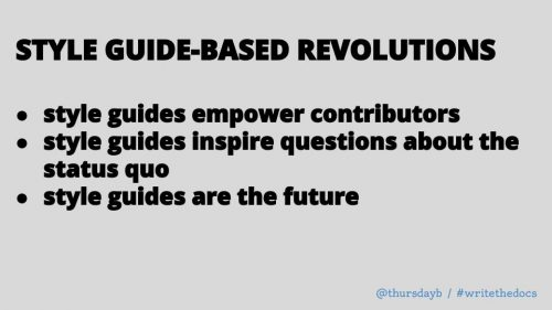 STYLE GUIDE-BASED REVOLUTIONS style guides empower contributors style guides inspire questions about the status quo style guides are the future