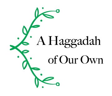 "The words ""A Haggadah of Our Own"" with an illustration of a green olive branch bracketing the words"